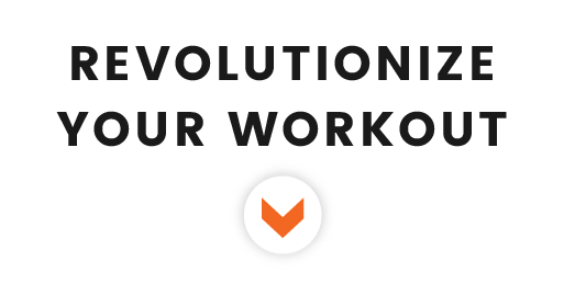 Revolotionize Your Workout